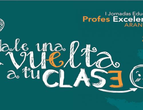 I Jornadas Educativas Profes Excelentes – Dale la vuelta a tu clase.